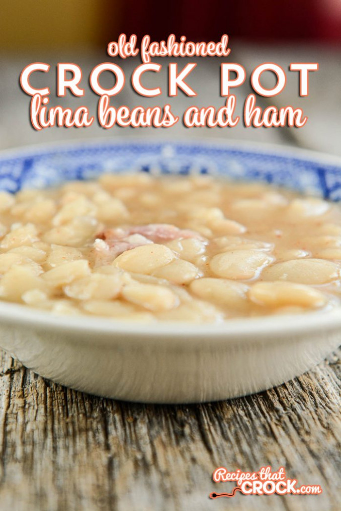 Old Fashioned Crock Pot Lima Beans and Ham - Recipes That ...