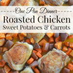 One Pan Roasted Chicken, Sweet Potatoes & Carrots – Family …