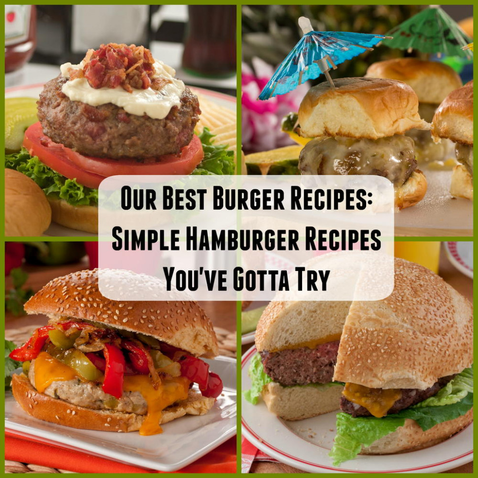 Our Best Burger Recipes: 20 Simple Hamburger Recipes You ...