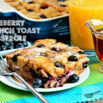 Overnight Blueberry French Toast Casserole | Manila Spoon