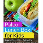 Paleo Lunch Box for Kids: Super Easy, Mom-Approved Gluten ...