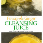 Pineapple Ginger Cleansing Juice