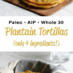 Plantain Torillas (AIP, Paleo, Gluten Free) | Recipe ...