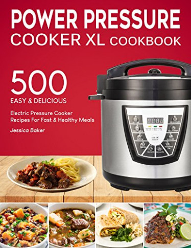 POWER PRESSURE COOKER XL COOKBOOK: 500 Easy And Delicious …