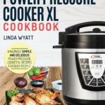 Power Pressure Cooker XL Cookbook : Amazingly Simple And …
