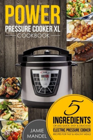 Product review for Power Pressure Cooker XL Cookbook: 5 ...