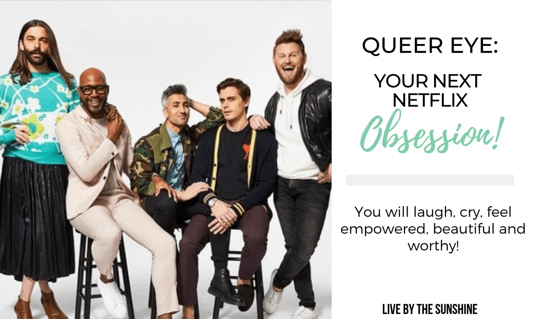 Queer Eye: Your Next Netflix Obsession - Live by the Sunshine