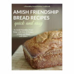 Quick And Easy Amish Friendship Bread Recipes (Instant PDF …