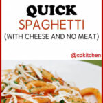 Quick Spaghetti Recipe With Cheese And No Meat | CDKitchen