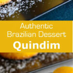Quindim – Traditional Brazilian Recipe | 196 Flavors