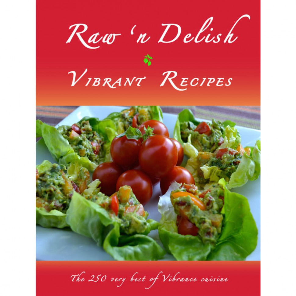 Raw n Delish Vibrant Recipes with Dr. David Klein