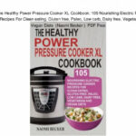 Read The Healthy Power Pressure Cooker XL Cookbook: 105 …