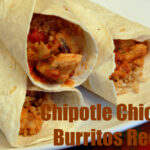 Recipe For Chipotle Chicken Burritos – Horrible Housewife