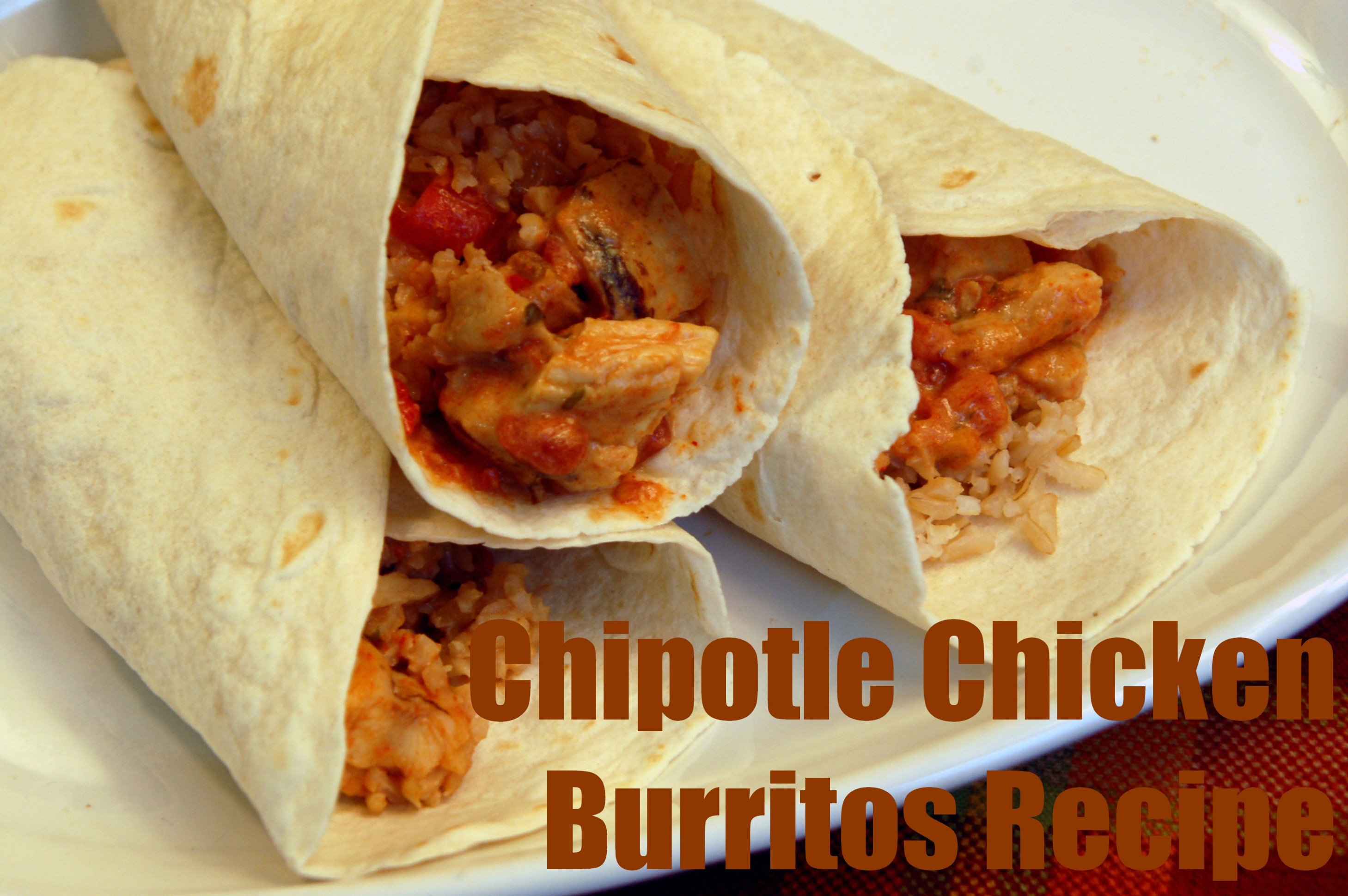 Recipe for Chipotle Chicken Burritos - Horrible Housewife