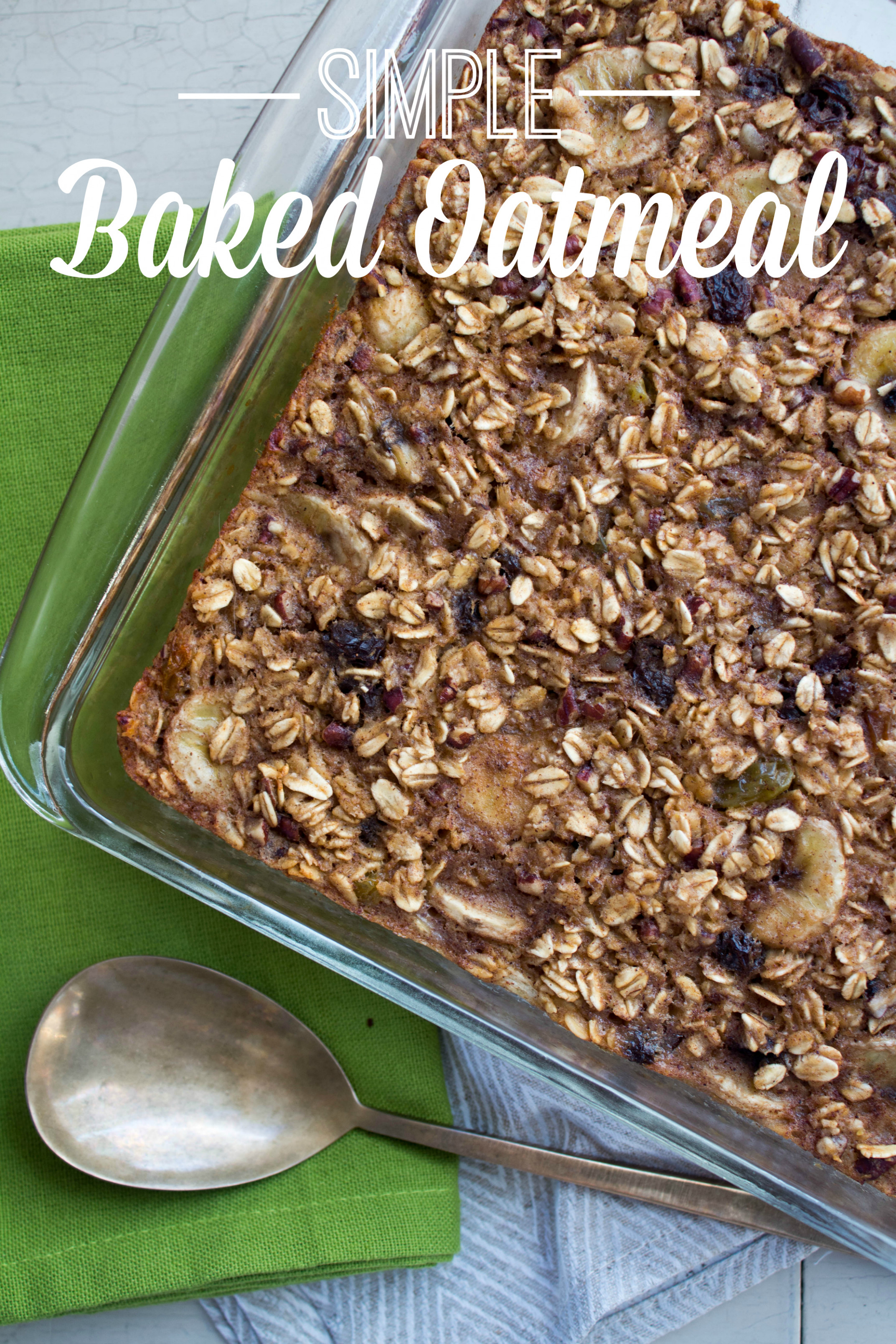 Simple Baked Oatmeal Recipe | Easy And Healthy