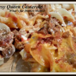 Simple Cheesy Quorn Casserole – What's For Dinner Moms?