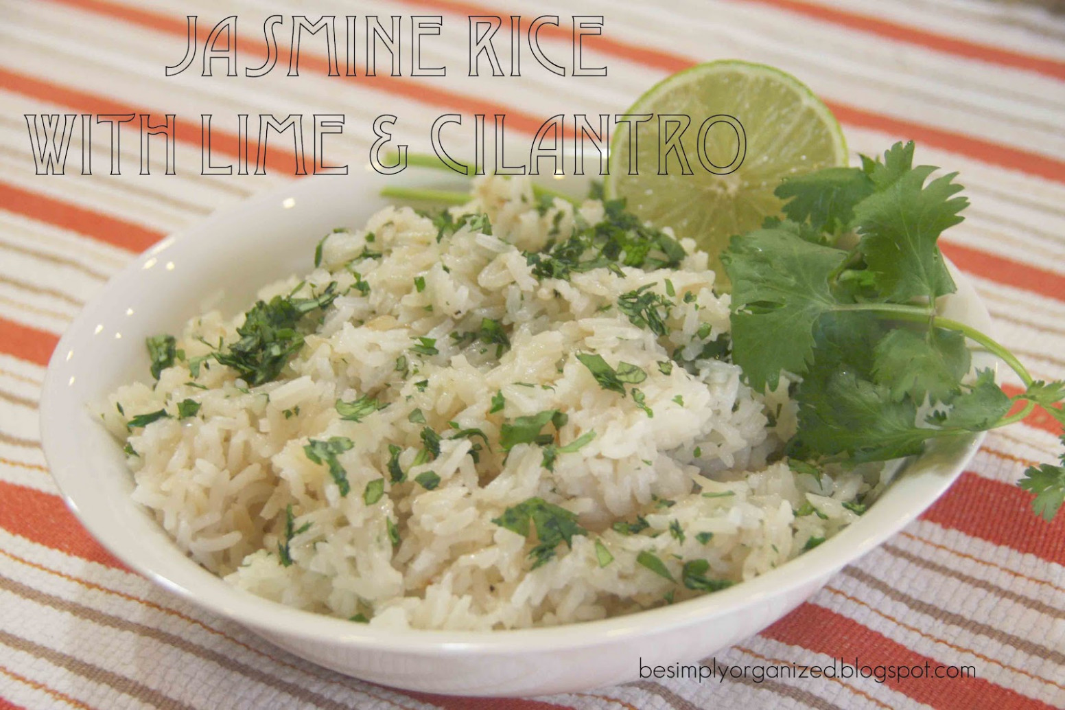 simply organized: recipe: jasmine rice with lime and cilantro