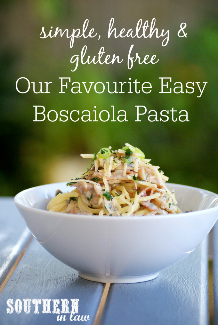 Southern In Law: Recipe: Our Favourite Healthy Boscaiola ...