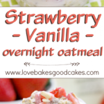 Strawberry Vanilla Overnight Oatmeal | Recipe | !!Love …