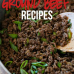 Super Easy Ground Beef Recipes | I Wash You Dry