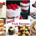Sweet Fruit Recipes And Our Delicious Dishes Recipe Party