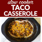 Taco Casserole   Healthy Slow Cooker Recipe   Well Plated …