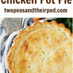 The BEST Chicken Pot Pie Recipe on twopeasandtheirpod.com ...