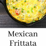 The Best Mexican Frittata Recipe – Easy, Healthy Breakfast …