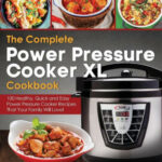 The Complete Power Pressure Cooker XL Cookbook: 100 …