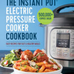 The Instant Pot Electric Pressure Cooker Cookbook: Amazon.co …