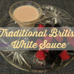 Traditional British White Sauce Recipe (perfect Fruit Or …