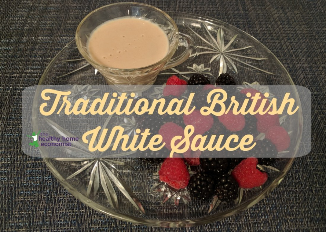 Traditional British White Sauce Recipe (perfect fruit or ...