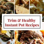 Trim & Healthy Instant Pot Recipes – Wonderfully Made And …