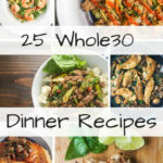 Twenty Five Whole30 Dinner Recipes – Slender Kitchen