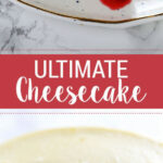 Ultimate Cheesecake