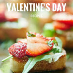 Valentine's Day Recipes 2016 - Show Me the Yummy
