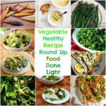 Vegetable Healthy Recipe Round Up – Food Done Light