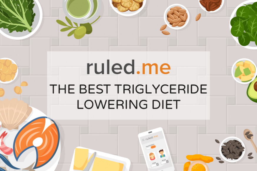 What Is the Best Triglyceride Lowering Diet? | Ruled Me