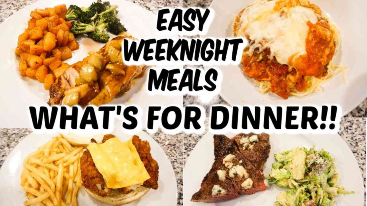 WHAT'S FOR DINNER | EASY WEEKNIGHT MEALS AND RECIPES ...