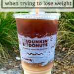 What To Order At Dunkin Donuts When Trying To Lose Weight …