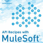 WHISHWORKS Announces 31 API Recipes For MuleSoft's …
