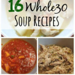 Whole30 Soup Recipes – From This Kitchen Table