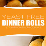 Yeast Free Dinner Rolls – Stay At Home Mum